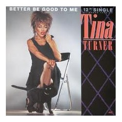 Turner Tina ‎– Better Be Good To Me|1984    1A K052-20 0455 6-Maxi-Single