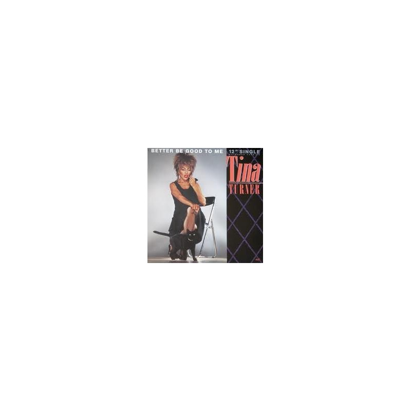 Turner Tina – Better Be Good To Me 1984    1A K052-20 0455 6-Maxi-Single