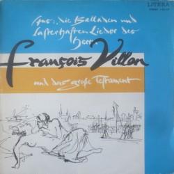 Villon  F. – Aus: Die Balladen und lasterhaften Lieder Des Herrn ....|1971     LITERA – 8 65 015