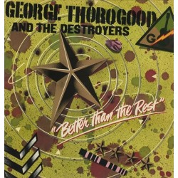 Thorogood George and The Destroyers  – Better Than The Rest|1979  0062.136 MCA-3091 Germany