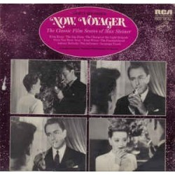 Steiner Max ‎– Now, Voyager - The Classic Film Scores Of|1973 RCA Red Seal ‎– ARL1-0136
