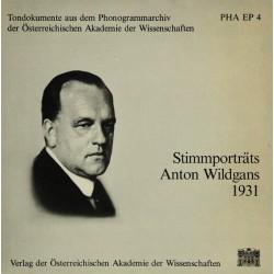 Wildgans  Anton – Stimmporträts Anton Wildgans 1931 |1982   PHA EP 4-7´´ Vinyl