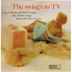 Shank Bud and Bob Cooper – The Swing's To TV|1992   World Pacific Records – PJ-0411