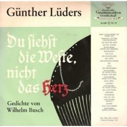 Lüders Güther liest Gedichte von Wilhelm Busch-Du siehst die Weste, nicht das Herz| Deutsche Grammophon 34048