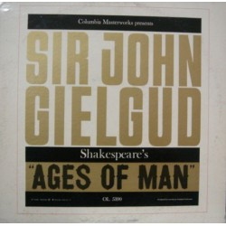Gielgud  John  Sir– Shakespeare's Ages Of Man |1959     Columbia Masterworks ‎– OL 5390