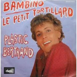 Plastic Bertrand – Bambino / Le Petit Tortillard |1978    RKM – 4B006-61013 -Single