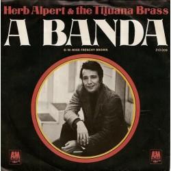 Alpert Herb & The Tijuana Brass – A Banda / Miss Frenchy Brown  1967    Deutsche Grammophon – 210 009 -Single