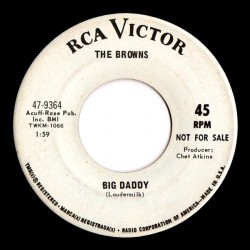 Browns  The – Big Daddy |1967     RCA Victor ‎– 47-9364 -Single-Promo