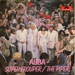 ABBA – Super Trouper / The Piper  1980     Polydor – 2002 012 -Single