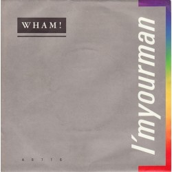 Wham! – I'm Your Man  1985    Epic – A 6 7 1 6 -Single