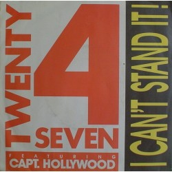 Twenty 4 Seven Featuring Capt. Hollywood ‎– I Can't Stand It! |1990   BCM 07395 -Single