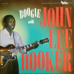 Hooker  John Lee – Boogie With   2014      Modern Records – HIQLP 026