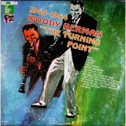 Herman  Woody and his Orchestra – The Turning Point (1943 - 1944) |1967     Decca – DL 9229-Sealed !!!