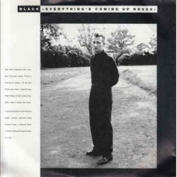 Black – Everything's Coming Up Roses|1988     A&M Records – 390 201-7 -Single