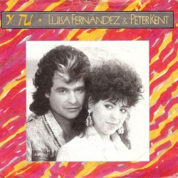 Fernandez  Luisa & Peter Kent – Y Tu |1988      Bellaphon – 100•31•048 -Single
