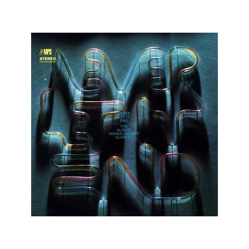 Mangelsdorff Albert  Quartet The  – Never Let It End|1970    MPS Records – MPS 15274