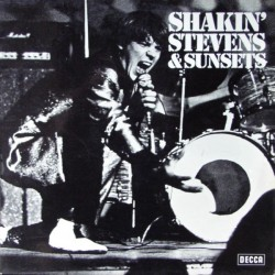 Shakin' Stevens & Sunsets – Shakin' Stevens & Sunsets |1975      Decca – 6.22092 AO