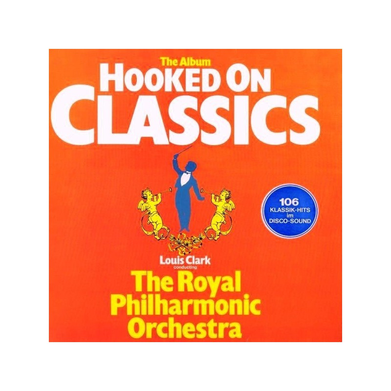 Clark  Louis -The Royal Philharmonic Orchestra – Hooked On Classics |1981     Telefunken – 6.24950