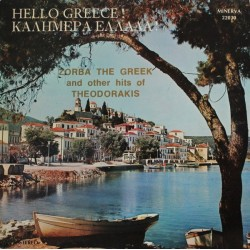 Theodorakis Mikis ‎– Hello Greece! (Zorba The Greek and other Hits |1975 Minerva Records ‎– 22030
