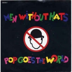 Men Without Hats – Pop Goes The World |1987      Mercury – 888 859-7 -Single