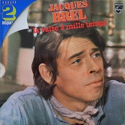 Brel ‎Jacques – La Valse A Mille Temps| Philips ‎– 6680 273