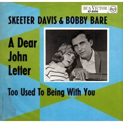 Davis  Skeeter & Bobby Bare ‎– A Dear John Letter / Too Used To Being With You |1965     RCA Victor ‎– 47-8496 -Single