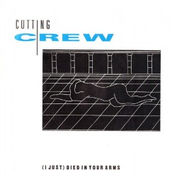 Cutting Crew – (I Just) Died In Your Arms |1986 Cutting Crew – (I Just) Died In Your Arms|1988 Siren 108 551-Single