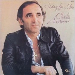 Aznavour Charles ‎– I Sing For... You|1975 Barclay ‎– 90 029 France