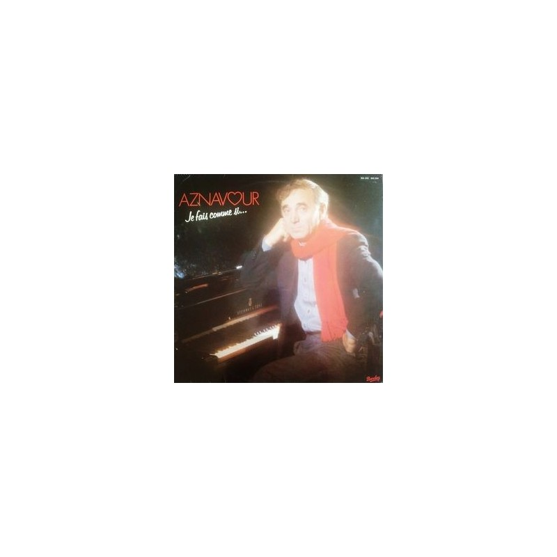 Aznavour Charles – Je Fais Comme Si&8230|1981 Barclay – 200.294