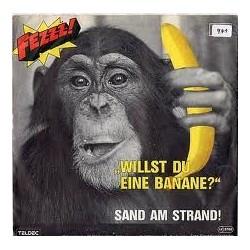 Fezzz! – Willst Du Eine Banane? / Sand Am Strand!|1984 OK Musica – 76.11883-Single