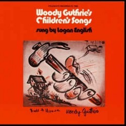 Logan English ‎– Woody Guthrie's Children's Songs|1974 Folkways Records ‎– FC 7503