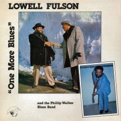 Fulson Lowell with The Phillip Walker Blues Band ‎– One More Blues|1984 Blue Phoenix ‎– 33.724