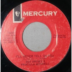 Drusky Roy & Priscilla Mitchell ‎– I'll Never Tell On You|1966   Mercury ‎– 72650-Single