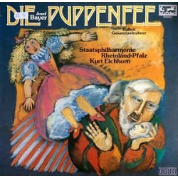 Bayer Josef -  Kurt Eichhorn – Die Puppenfee - Ballett Gesamtaufnahme|Eurodisc – 203 387-425