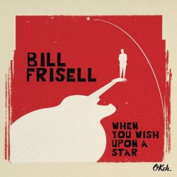 Frisell Bill – When You Wish Upon A Star|2016      Music On VinylMOVLP1610