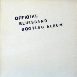 Blues Band The – Official Bluesband Bootleg Album|1980      Arista – 202 021-320
