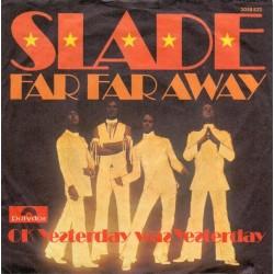 Slade – Far Far Away|1974 Polydor – 2058 522-Single
