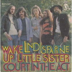 Lindisfarne – Wake Up Little Sister / Court In The Act|1972    Charisma – 6073 327-Single