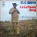 Smith O.C. – La La Peace Song / When Morning Comes|1974 CBS S 2738-Single