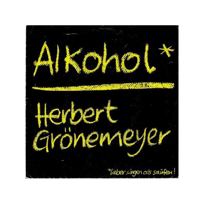 Grönemeyer Herbert – Alkohol |1984 EMI – 1C 006 14 6958 7-Single