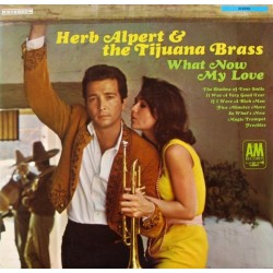 Alpert Herb & The Tijuana Brass ‎– What Now My Love|1966      A&M Records ‎– 212 010