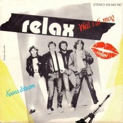 Relax– Weil I Di Mog / Koana Dahoam|1982      Ariola – 104 345-Single