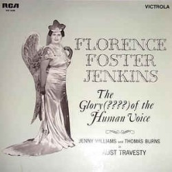 Foster Jenkins Florence/ Jenny Williams and Thomas Burns ‎– The Glory (????) Of The Human Voice|1970 RCA Victrola ‎– VIC 1496