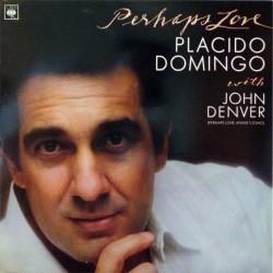 Domingo Placido with John Denver – Perhaps Love 1981    CBS – 73592