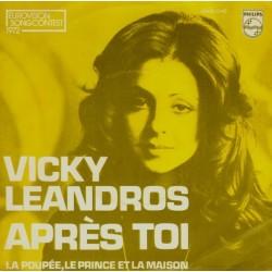 Leandros Vicky – Après Toi / La Poupée, Le Prince Et La Maison 1972 Philips – 6000 045-Single