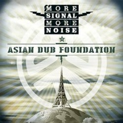 Asian Dub Foundation ‎– More Signal More Noise|2015
