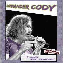 Commander Cody ‎– Claiming new Territories Live At The Aladin 1980|2017 MIG 01871 LP