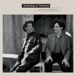 Geduldig Un Thimann – A Haymish Groove 2016 Schallter – SCHALL017
