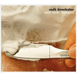 Café Drechsler – And Now...boogie!|2017   Universal Music –  0602557672220