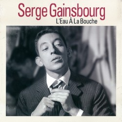 Gainsbourg Serge – L'Eau À La Bouche 2016 Wagram Music – 3340296
